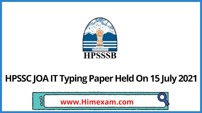 HPSSC JOA IT Typing Paper Held On 15 July 2021