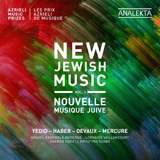 New Jewish Music, Vol 3 - Azrieli Music Prize is out on the Analekta label from 1 October 2021.