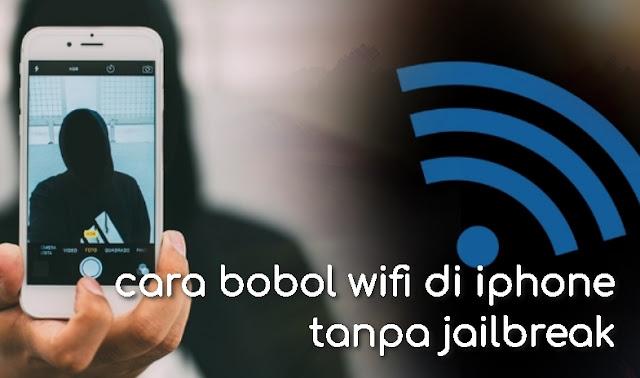 cara bobol wifi di iphone tanpa jailbreak
