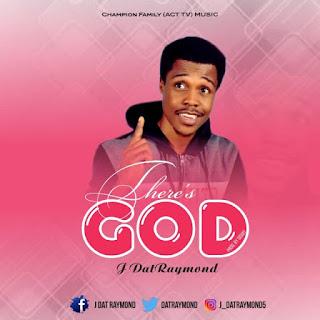 JDat Raymond - there is God