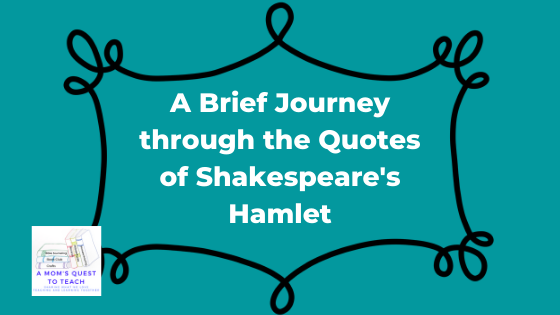 A Mom's Quest to Teach logo: A Brief Journey through the Quotes of Shakespeare's Hamlet
