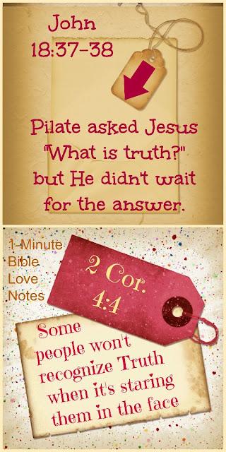 What is Truth? Proverbs 23:9 & John 18:37-38, fools spurn wisdom