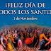 Hoy es la Solemnidad de todos los Santos [01 Noviembre]