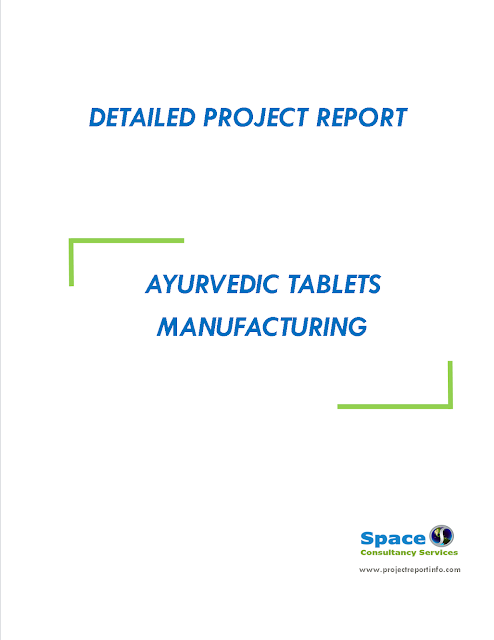 Project Report on Ayurvedic Tablets Manufacturing