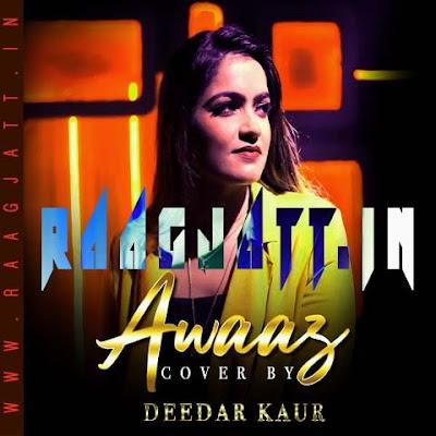 Awaaz (Cover) by Deedar Kaur lyrics
