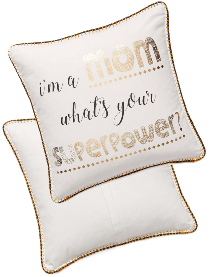 Levtex I'm a Mom, What's Your Superpower Accent Pillow