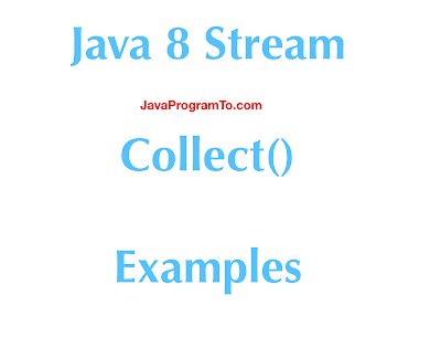 Java 8 Stream Collect() Examples