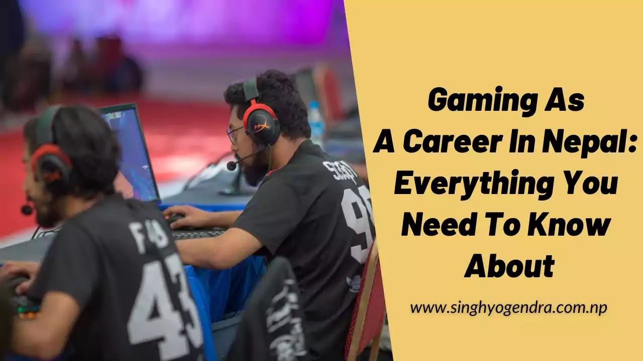 Gaming As  A Career In Nepal
