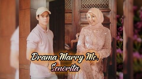 Drama marry me senorita