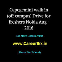 Capegemini Walk in drive for the System Engineer Vacancies for BE or B. tech or BCA or MCA in Noida from 09-07-2016 to 12-07-2016.