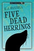 Read Online Five Dead Herrings by E.J. Russell Book Chapter One Free. Find Hear Best Romance Books And Novel For Reading And Download.