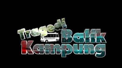 Telefilem Tragedi Balik Kampung, Telemovie Tragedi Balik Kampung, Slot Cerekarama, TV3,