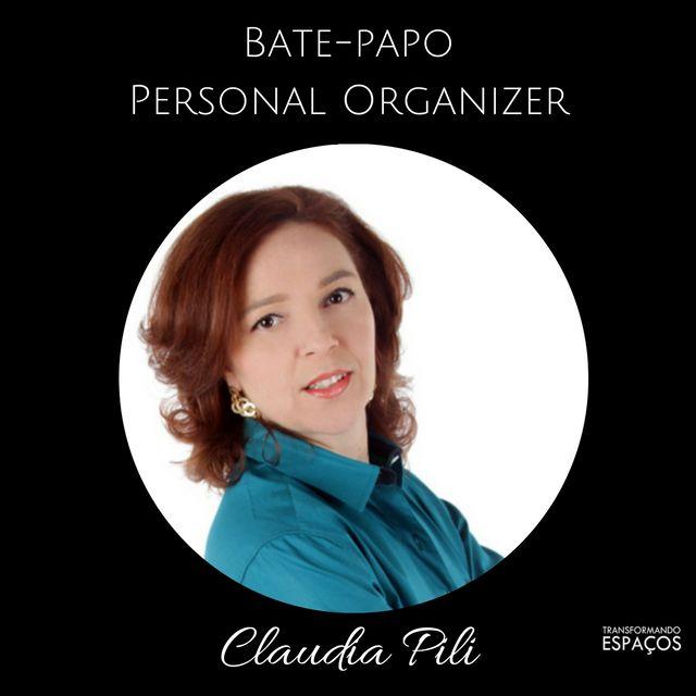 Bate papo com a personal organizer Claudia Pili
