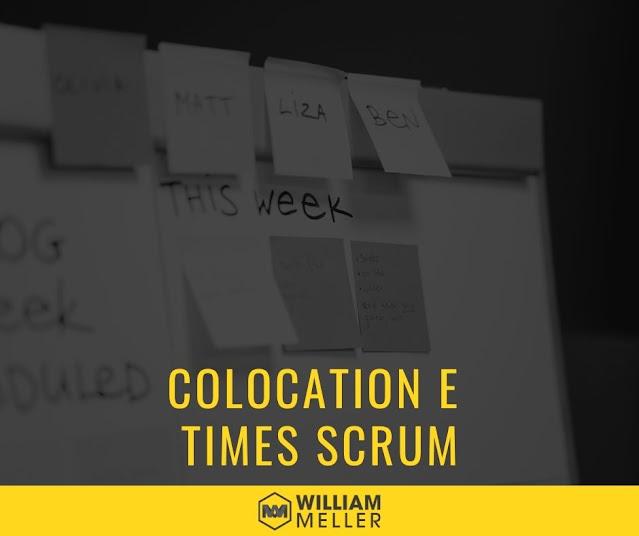 Colocation e times Scrum