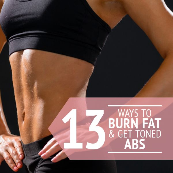 13 Ways to Burn Fat and Get Toned Abs