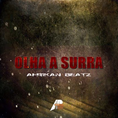 Afrikan Beatz - Olha a Surra (Afro House) 2019