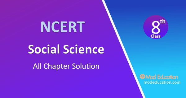 NCERT Solutions for Class 8 Social Science All Chapter Notes Free Download