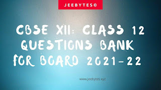 CBSE CLASS 12 Questions Bank For Board 2021-22 [PDF]