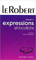 Expressions et Locutions - Le Robert