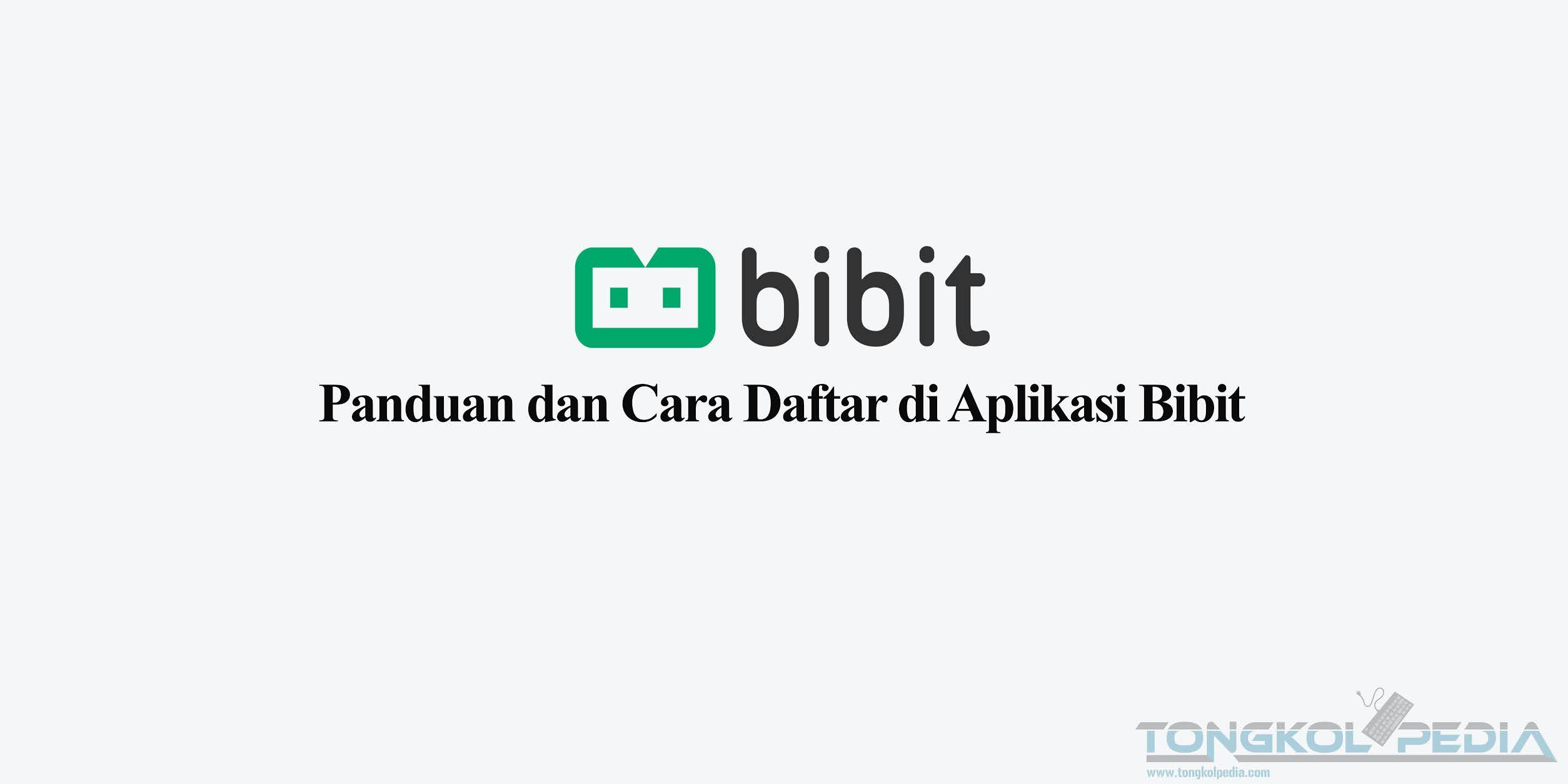 Panduan dan Cara Daftar di Aplikasi Bibit