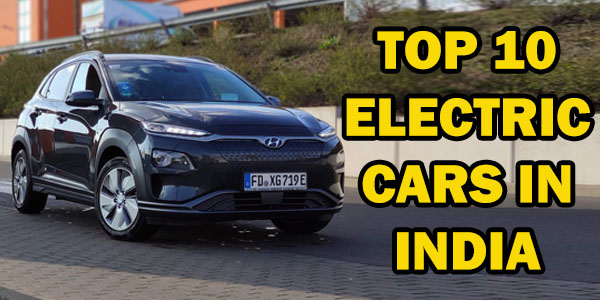 Top 10 Electric Cars Available in India 2020 - Price and Specs
