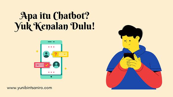 Apa itu Chatbot? Yuk Kenalan Dulu!