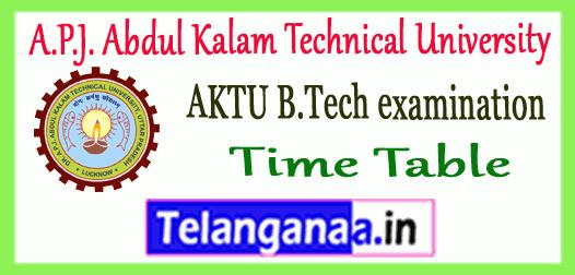 AKTU B.Tech. A.P.J. Abdul Kalam Technical University 1st 3rd 5th 7th Semester Time Table