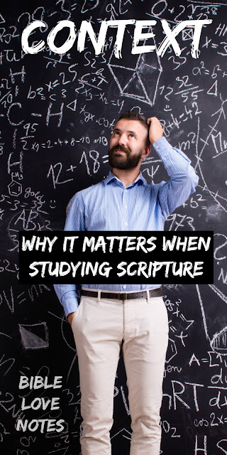 It's important to Understand how Context adds Clarity to Scripture Passages