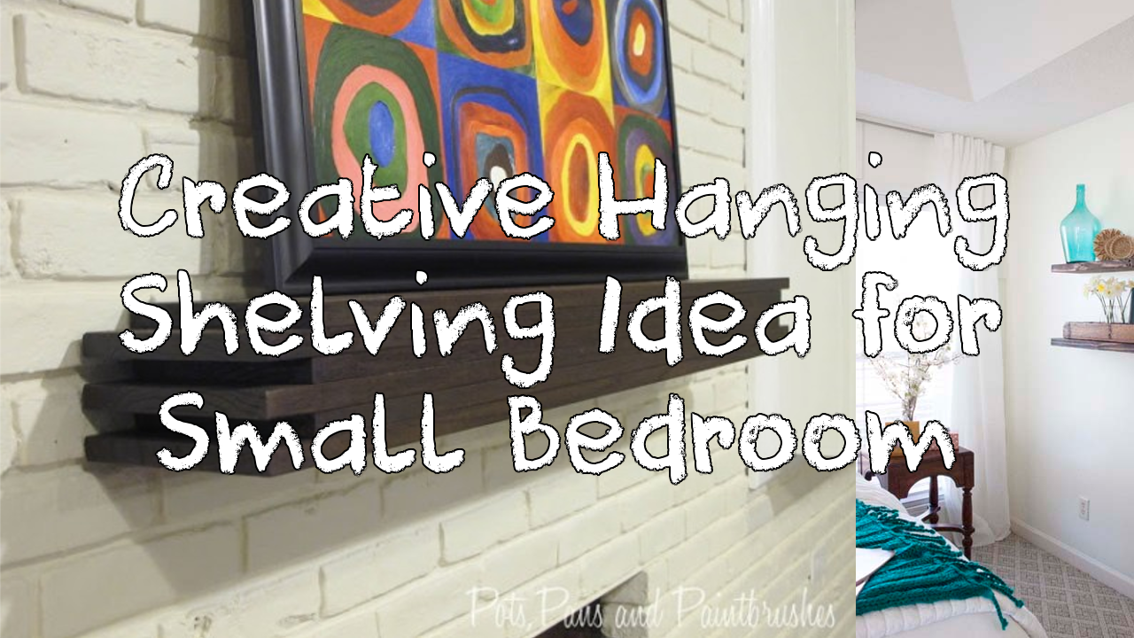 5 Creative Hanging Shelving Idea for Small Bedroom
