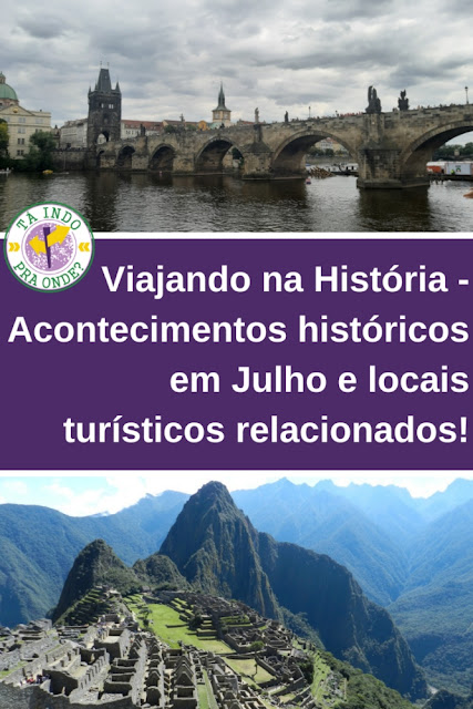 [Viajando na História] O mês de Julho na História