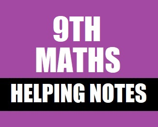9th Mathematics Helping Notes of All Chapters in PDF