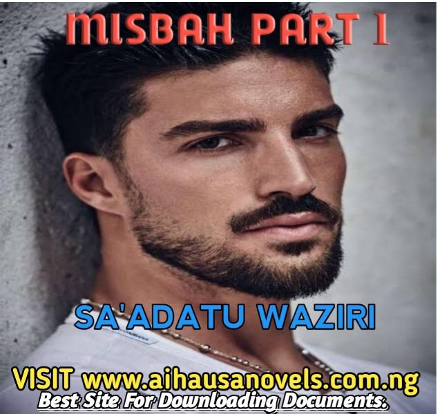 MISBAH PART 1 Hausa Novel By Sa'adatu Waziri