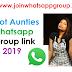 Hot Aunties whatsapp group links June 2019