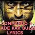 IRADE KAR BULAND Lyrics - Commando 3 I Lyricswale