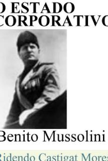 Benito Mussolini - O ESTADO CORPORATIVO
