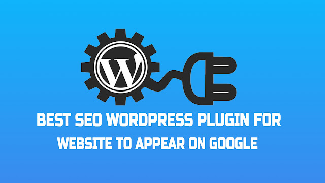 Best SEO Wordpress Plugin for Website to Appear on Google