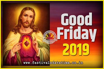 2019 Good Friday Festival Date and Time, 2019 Good Friday Calendar