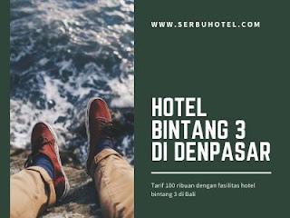 Daftar Hotel Bintang 3 Di Denpasar dengan tarif 100 ribuan
