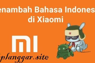 ( Berhasil ) Cara Menambahkan Bahasa Indonesia Pada HP XIAOMI