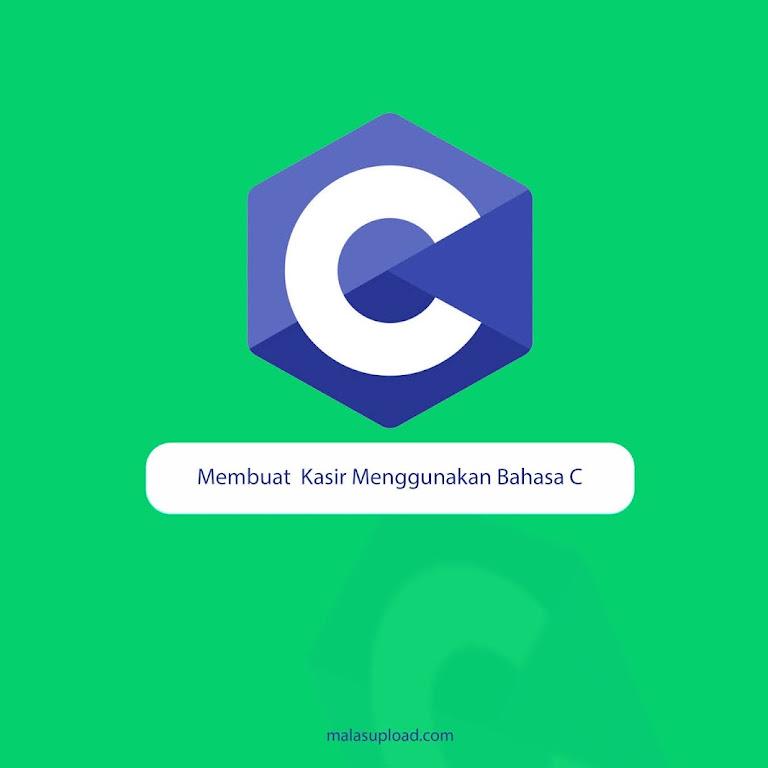 Membuat Program Kasir Sederhana Dengan Bahasa C