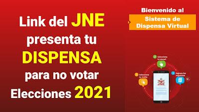 LINK JNE para presentar tu DISPENSA y no votar en Elecciones 2021