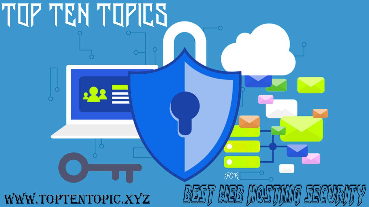 Top Ten Topics for Best Web Hosting Security
