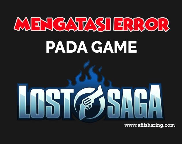 Cara Mengatasi Error Pada Game Lost Saga Terbaru