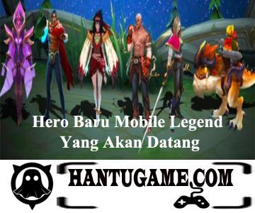 Hero Baru Mobile Legend Yang Akan Datang