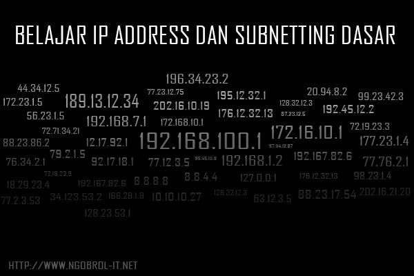 Belajar IP Address dan Subnetting Untuk Pemula