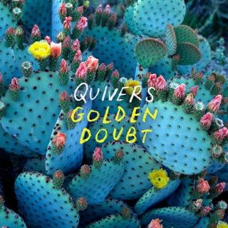 Quivers - Golden Doubt Music Album Reviews