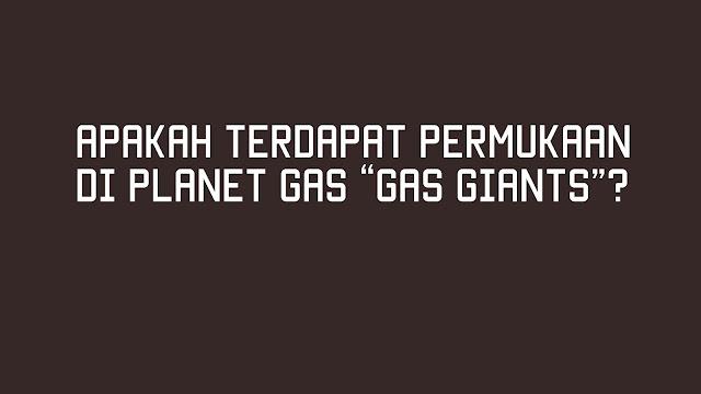 Apakah terdapat permukaan di Planet Gas?