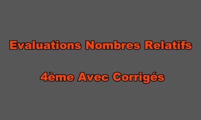 Evaluation Nombres Relatifs 4ème Avec Corrigé