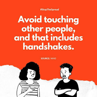 Avoid touching other people and that includes handshakes