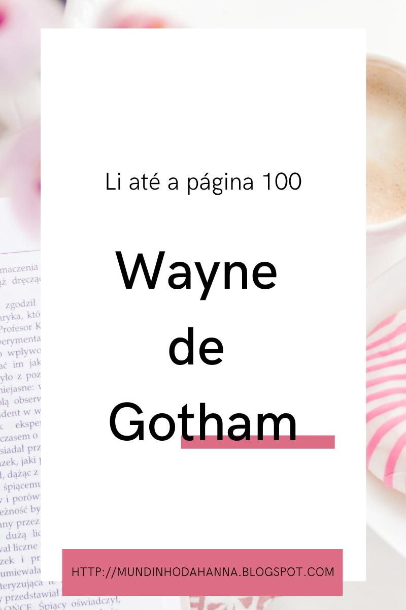 Li até a página 100 | Wayne de Gotham